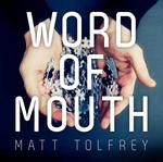 TOLFREY, Matt - Word Of Mouth (Front Cover)