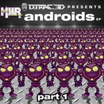 Androids EP Pt 1