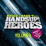 ROCCO & BASS T/VARIOUS - Rocco & Bass T Pres Hands Up Heroes Vol 3 (Front Cover)