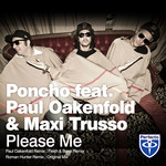 PONCHO feat PAUL OAKENFOLD/MAXI TRUSSO - Please Me (remixes) (Front Cover)