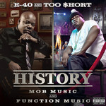 E 40 TOO $HORT - History: Function & Mob Music (Front Cover)