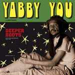 YABBY YOU/BRETHREN/VARIOUS - Deeper Roots (Front Cover)