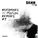 BEATAMINES - In Motion Remixes #1 (Front Cover)