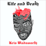 WADSWORTH, Kris - Life & Death (Front Cover)