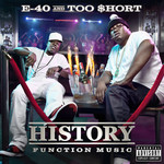 E 40/TOO $HORT - History: Function Music (Front Cover)