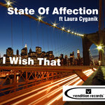 STATE OF AFFECTION feat LAURA CYGANIK - I Wish That (Front Cover)