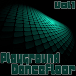 VARIOUS - Playground Dancefloor 1 (Front Cover)