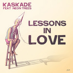 KASKADE feat NEON TREES - Lessons In Love (Front Cover)