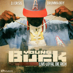 YOUNG BUCK - Live Loyal Die Rich (Front Cover)