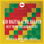 KID DIGITAL feat MR RELOAD - Beat To The Breaker (Front Cover)