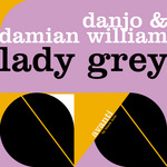 DANJO/DAMIAN WILLIAM - Lady Grey (Front Cover)