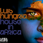 HUNGRIA, Luis - House In Africa (Front Cover)