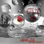 KINETIC EON - Liquid Love: Future Version (Front Cover)