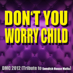 DMC 2012 - Don't You Worry Child (Front Cover)