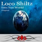 LOCO SHILTZ - Into You World (Front Cover)