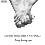 DELYNO feat BROCK LONDON & NITRO DA KID - Busy Loving You (Front Cover)