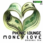 PHONIC LOUNGE - Money Love (Front Cover)