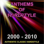 VARIOUS - Anthems Of Hardstyle:Authentic Classic Hardstyle 2000 2010 (Front Cover)