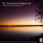 Til The Sun Comes Up (remixes)