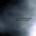 RANTANEN, Tuomas - Mammoth Cave EP (Front Cover)