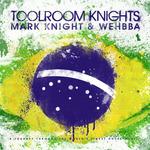 Toolroom Knights Brasil  (unmixed tracks)