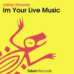 MIRANDA, Adrian - Im Your Live Music (Front Cover)