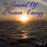 VARIOUS - Sound Of Nature Energy Vol 2 (Front Cover)