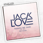 LOVE, Jack - Things We Said (Front Cover)