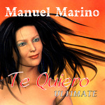 MARINO, Manuel - Te Quiero Ultimate (Front Cover)