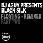 DJ AGUY/BLACK SILK - Floating Part 2 (remixed) (Front Cover)