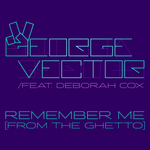 VECTOR, George - Remember Me (From The Ghetto) (Front Cover)