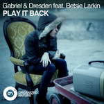 GABRIEL & DRESDEN feat BETSIE LARKIN - Play It Back (Front Cover)