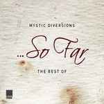 MYSTIC DIVERSIONS - So Far: The Best Of (Front Cover)