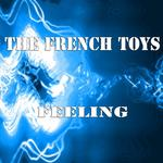 FRENCH TOYS, The - Feeling (Front Cover)