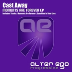 CAST AWAY - Moments Are Forever EP (Front Cover)