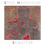 STEVE HAUSCHILDT - Sequitur (Front Cover)