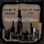 LEIGH D OLIVER - Full Of Sugar EP (Front Cover)
