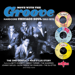 Move With The Groove: Hardcore Chicago Soul 1962-1970