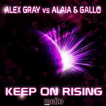 GRAY, Alex vs ALAIA & GALLO - Keep On Rising (Front Cover)