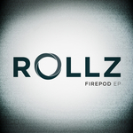 ROLLZ - Firepod EP (Front Cover)