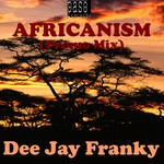 DEE JAY FRANKY - Africanism (Front Cover)