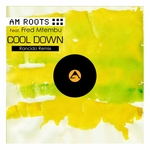 AM ROOTS feat FRED MTHEMBU - Cool Down (Front Cover)