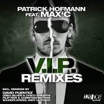 HOFMANN, Patrick feat MAX C - VIP (remixes) (Front Cover)