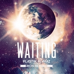 PLASTIK PLAYAZ feat MON FRANKO - Waiting (remixes) (Front Cover)