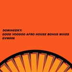 Good Voodoo Afro House EP (bonus mixes)
