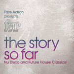 FAR: The Story So Far - Nu Disco & Future House Classics