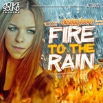 Fire To The Rain