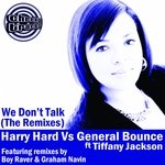 HARRY HARD vs GENERAL BOUNCE feat TIFFANY JACKSON - We Don't Talk: The Remixes (Front Cover)