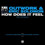 OUTWORK/ERIC SOLOMON - How Does It Feel (The remixes) (Front Cover)
