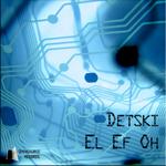 DETSKI - El Ef Oh (Front Cover)